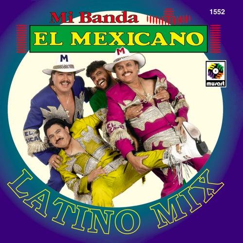 Latino Mix de Mi Banda El Mexicano