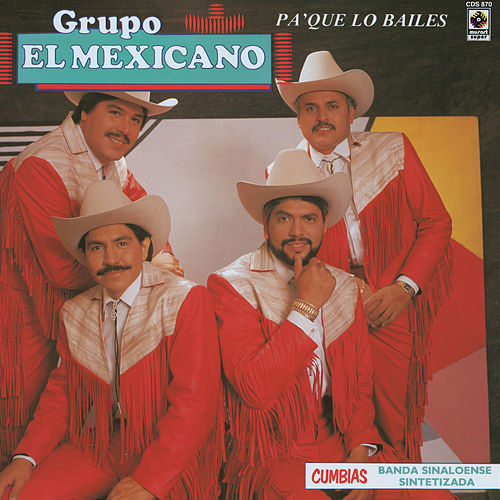 Pa'que Lo Bailes de Mi Banda El Mexicano