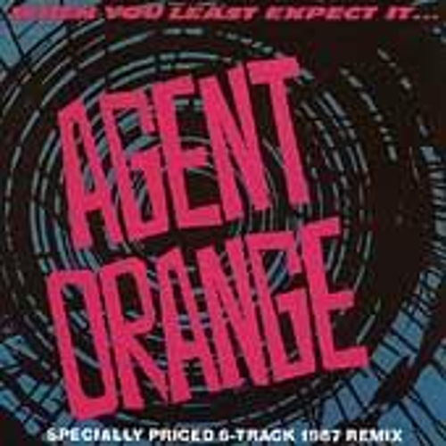 When You Least Expect It by Agent Orange