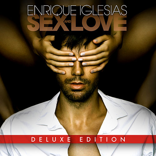 SEX AND LOVE (Deluxe Edition) von Enrique Iglesias
