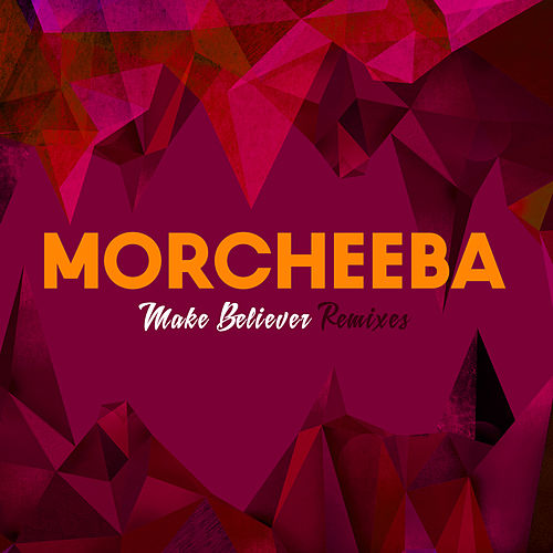 Make Believer Remixes von Morcheeba