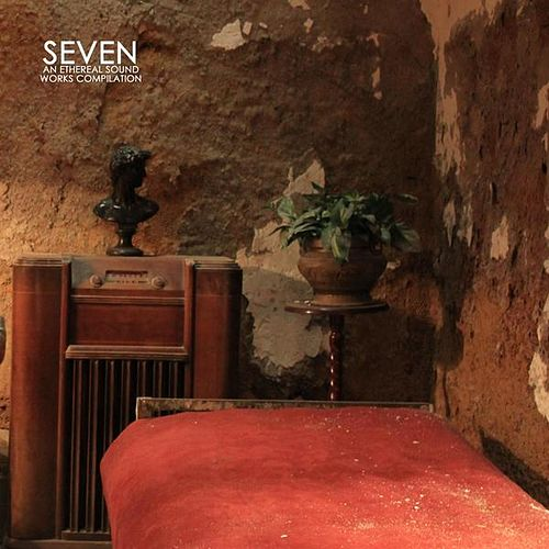 Seven - An Ethereal Sound Works Compilation by Various Artists
