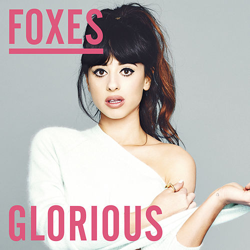Glorious (Remixes) von Foxes
