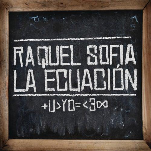La Ecuación by Raquel Sofía