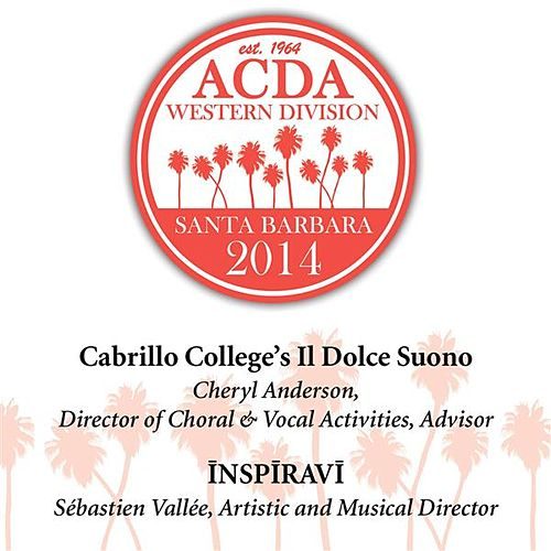 2014 American Choral Directors Association, Western Division (ACDA): Cabrillo College's Il Dolce Suono & Inspiravi [Live] by Various Artists