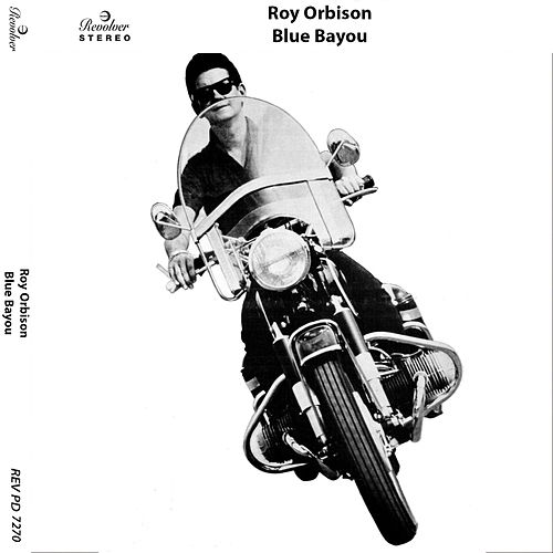 Blue Bayou by Roy Orbison