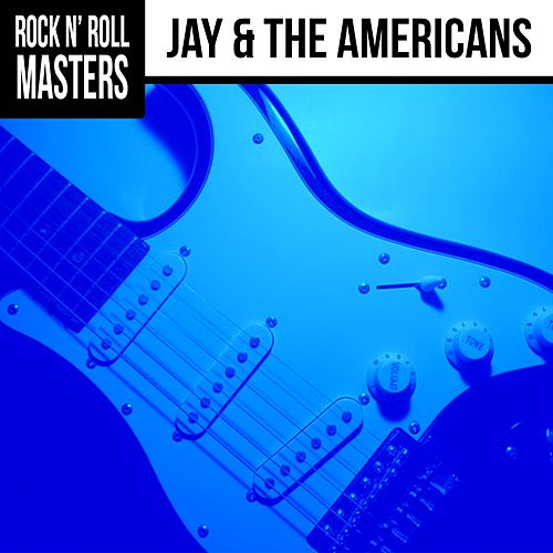 Rock n' Roll Masters: Jay & The Americans von Jay & The Americans