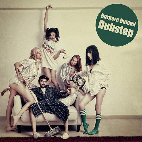 Ruined Dubstep - EP, Pt. 1 by Borgore