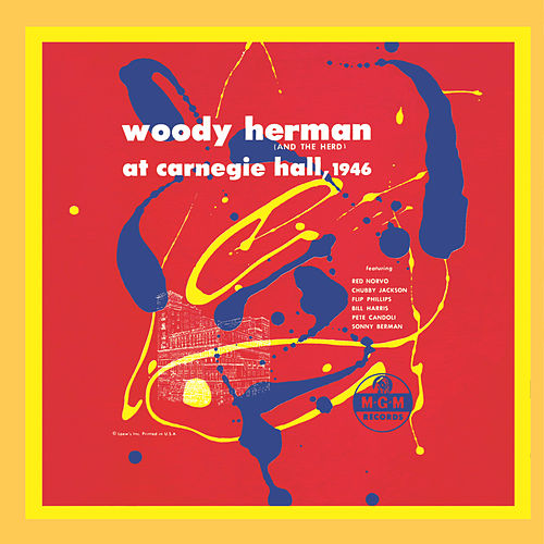 Woody Herman (And The Herd) At Carnegie Hall, 1946 de Woody Herman