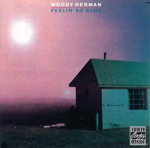 Feelin' So Blue de Woody Herman