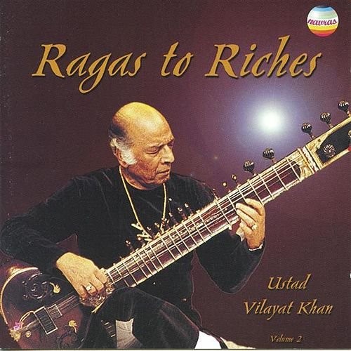 Ragas to Riches, Vol. 2 de Vilayat Khan