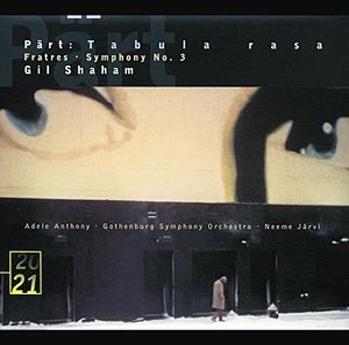 Pärt: Tabula rasa; Fratres; Symphony No.3 von Gil Shaham