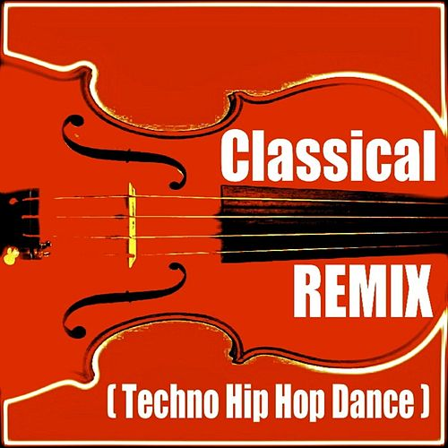 Classical Remix (Techno Hip Hop Dance) von Blue Claw Philharmonic