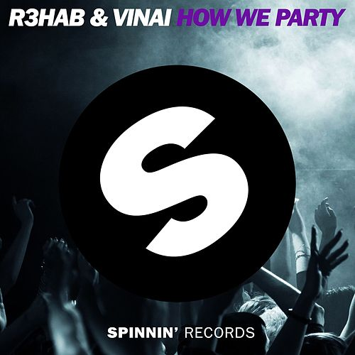 How We Party von R3HAB
