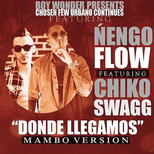 Donde Llegamos (Mambo Version) [feat. Chiko Swagg] by Ñengo Flow