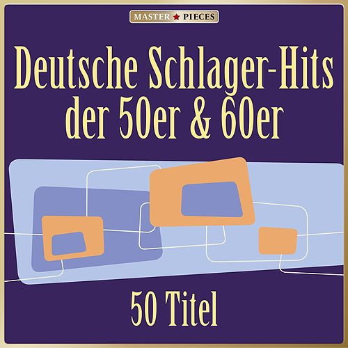 Masterpieces presents Deutsche Schlager-Hits der 50er & 60er (50 Titel) de Various Artists