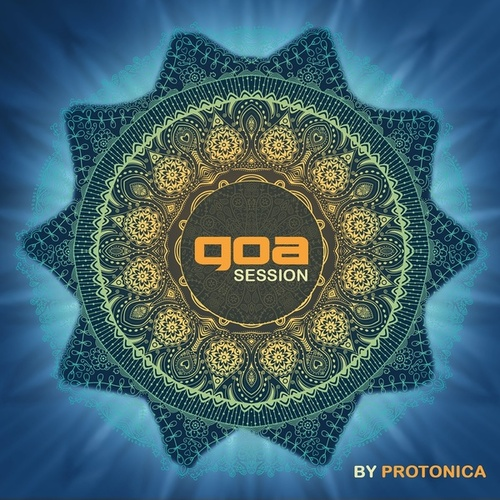 Goa Session By Protonica von Various Artists