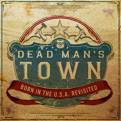 Dead Man's Town: A Tribute To Born in the U.S.A. by Various Artists