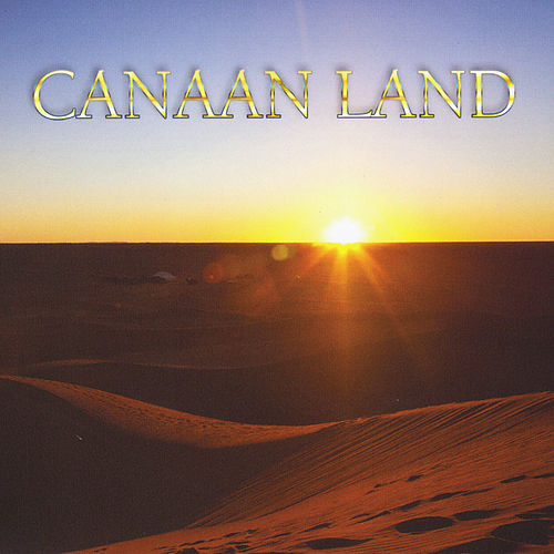 Canaan Land by Dennis
