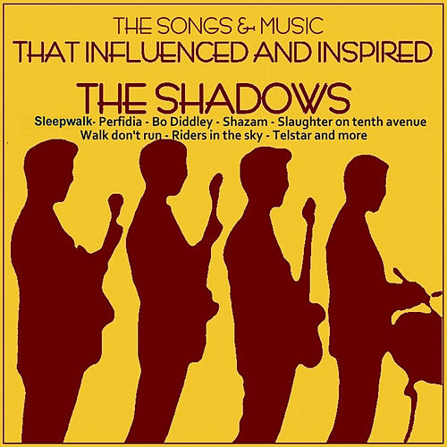 The Songs & Music That Influenced and Inspired the Shadows di Various Artists