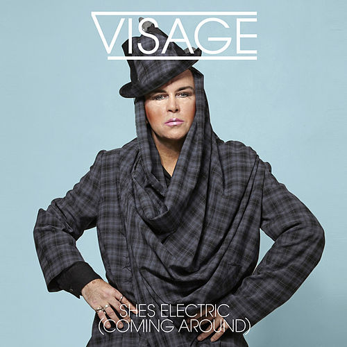 She's Electric (Coming Around) von Visage