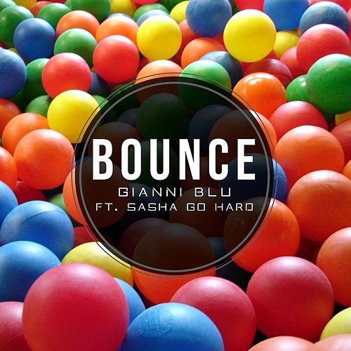 Bounce (feat. Sasha Go Hard) by Gianni Blu