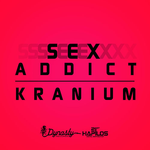 Sex Addict - Single von Kranium