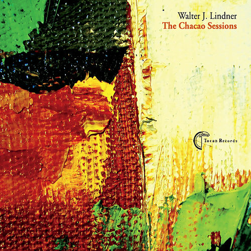 The Chacao Sessions by Walter J. Lindner