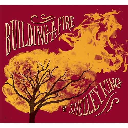 Building a Fire von Shelley King