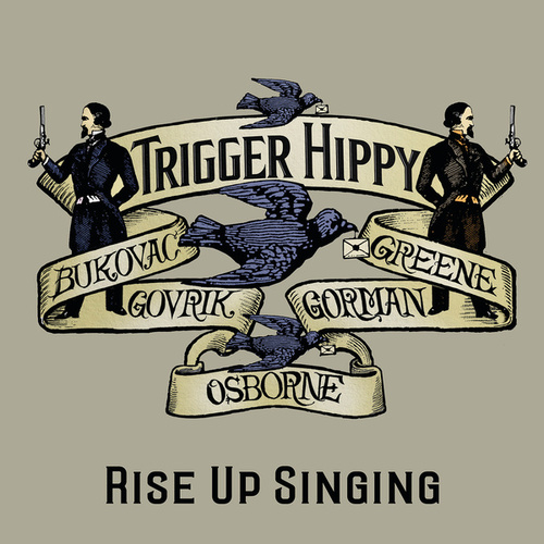 Rise Up Singing by Trigger Hippy