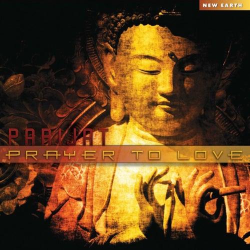 Prayer to Love by Parijat