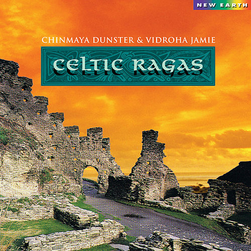 Celtic Ragas de Chinmaya Dunster