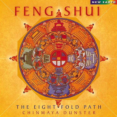 Feng Shui: The Eightfold Path by Chinmaya Dunster