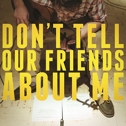 Don't Tell Our Friends About Me de Blake Mills