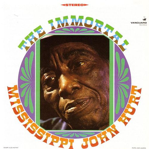The Immortal Mississippi John Hurt de Mississippi John Hurt