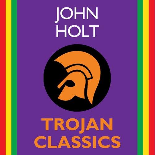 Trojan Classics by John Holt