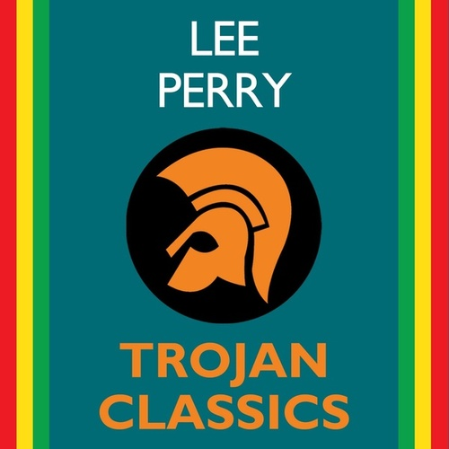 Trojan Classics by Lee 'Scratch' Perry