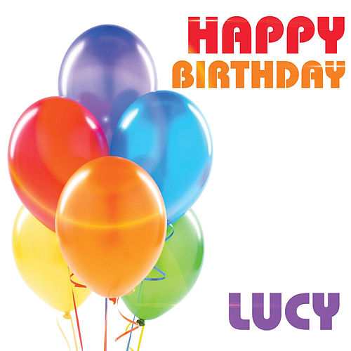 Happy Birthday Lucy By The Birthday Crew