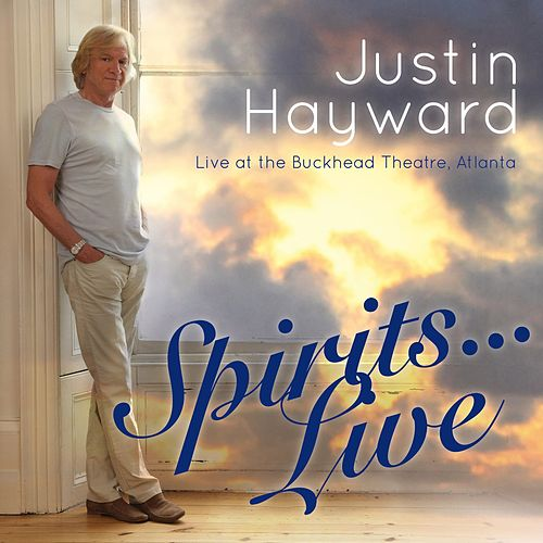 Spirits… Live: Live At the Buckhead Theatre, Atlanta by Justin Hayward