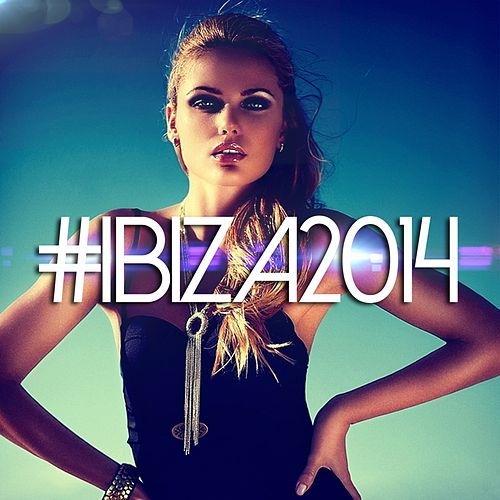 #Ibiza2014 - Ep by Various Artists