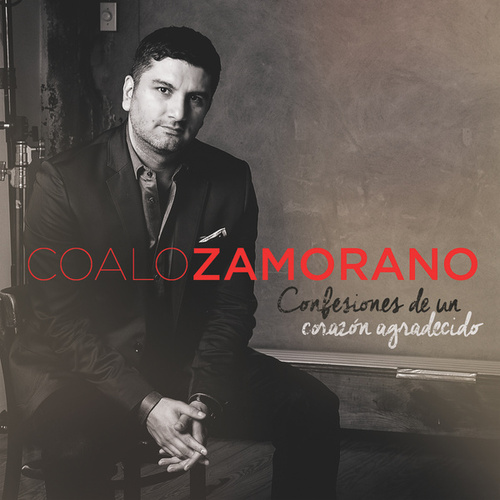 Confesiones de un Corazón Agradecido de Coalo Zamorano