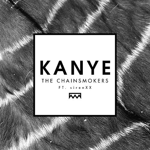 Kanye by The Chainsmokers