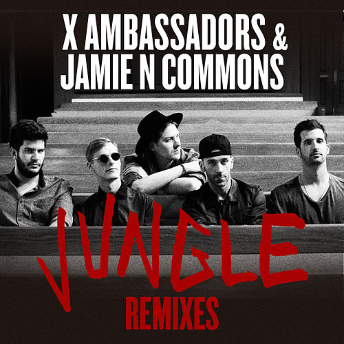 Jungle (Remixes) by X Ambassadors
