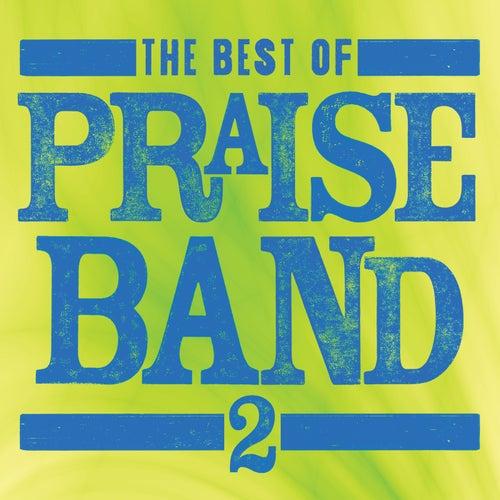 The Best Of Praise Band 2 by Marantha Praise!