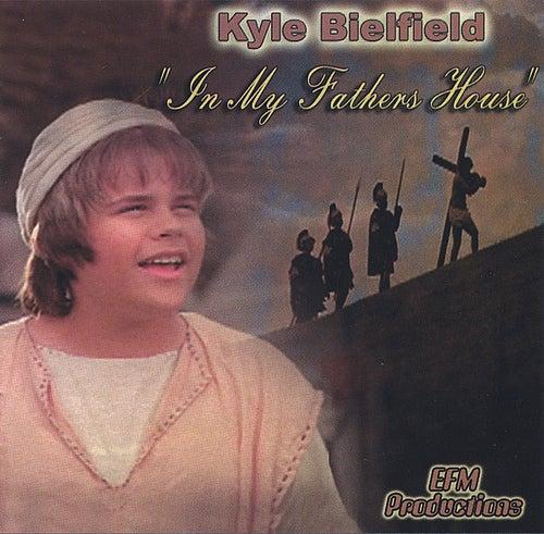 In My Father's House de Kyle Bielfield