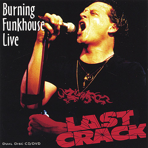 Burning Funkhouse Live de Last Crack