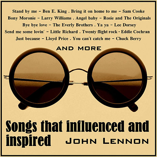 Songs That Influenced and Inspired John Lennon by Various Artists