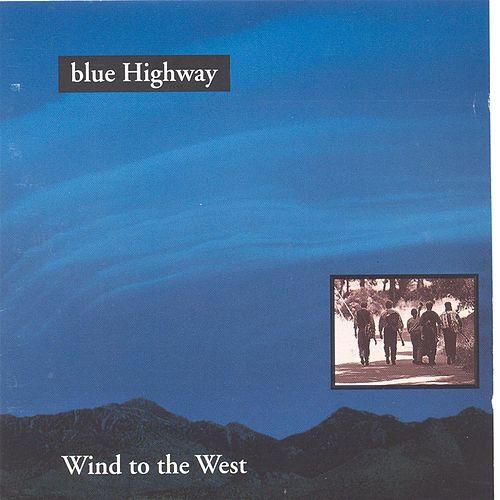 Wind To The West by Blue Highway