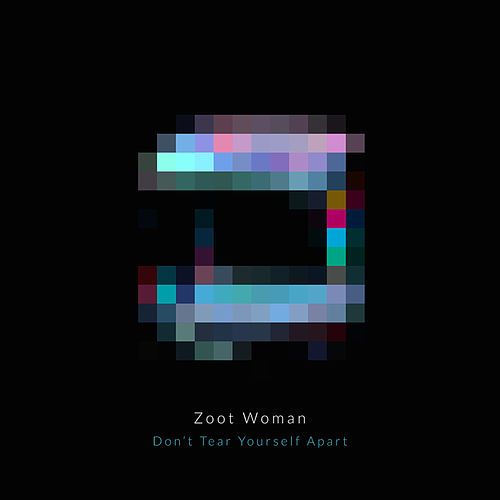 Don't Tear Yourself Apart de Zoot Woman