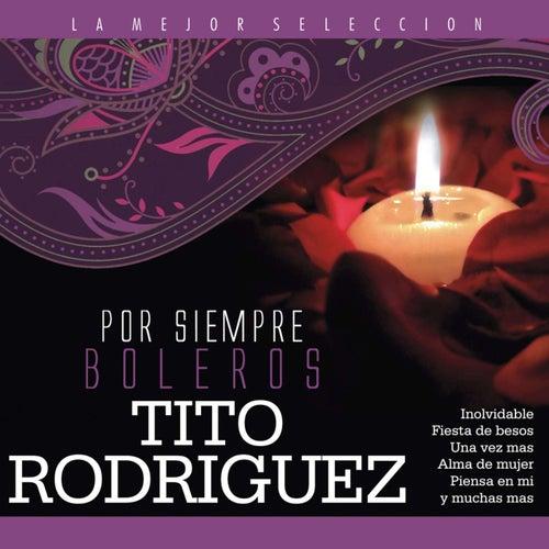 Por Siempre Boleros / Tito Rodriguez de Tito Rodriguez
